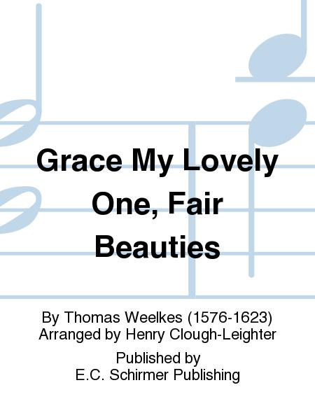 Grace My Lovely One, Fair Beauties