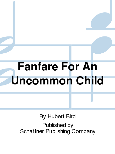 Fanfare For An Uncommon Child