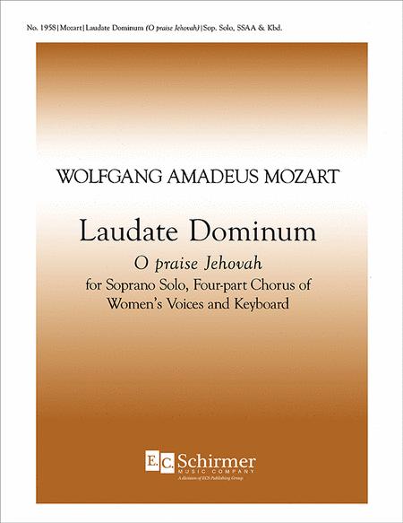 Vesperae solennes de Confessore: Laudate Dominum (O Praise Jehovah), K. 339