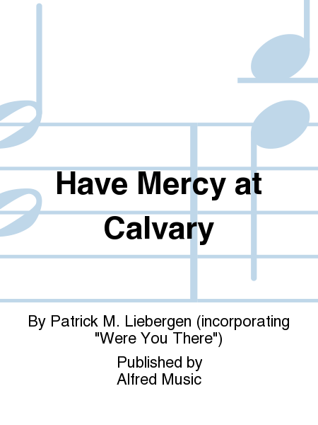 Have Mercy at Calvary