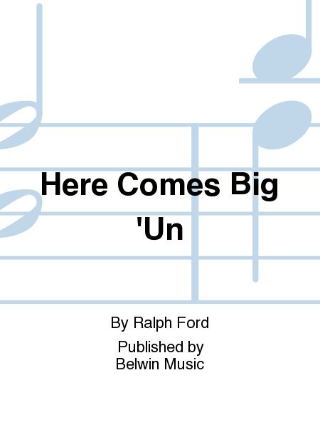 Here Comes Big 'Un