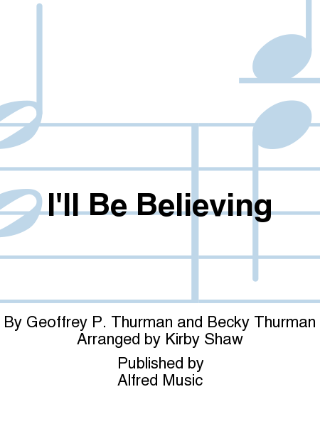 I'll Be Believing