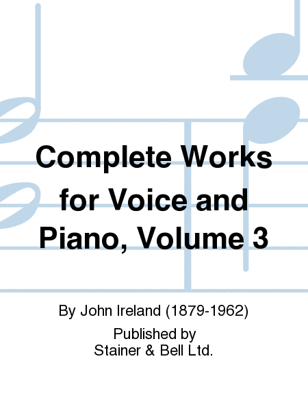 Complete Works for Voice and Piano, Volume 3