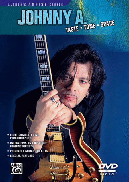 Johnny A. -- Taste * Tone * Space