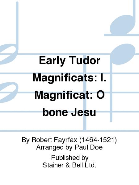 Early Tudor Magnificats: I. Magnificat: O bone Jesu