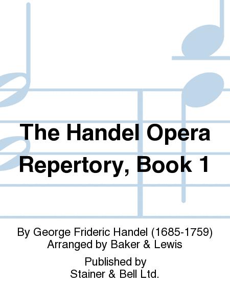 The Handel Opera Repertory, Book 1