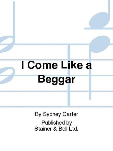 I Come Like a Beggar
