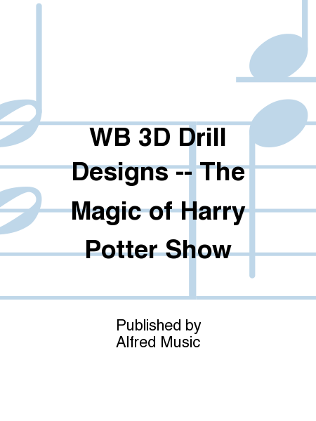 WB 3D Drill Designs -- The Magic of Harry Potter Show
