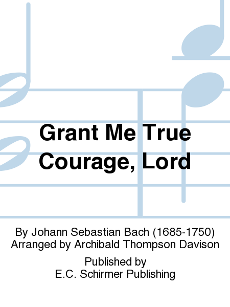 Grant Me True Courage, Lord