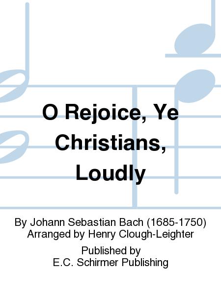 O Rejoice, Ye Christians, Loudly
