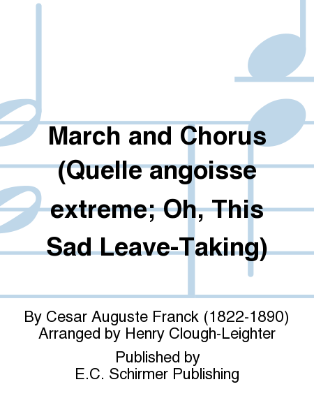 March and Chorus (Quelle angoisse extreme; Oh, This Sad Leave-Taking)