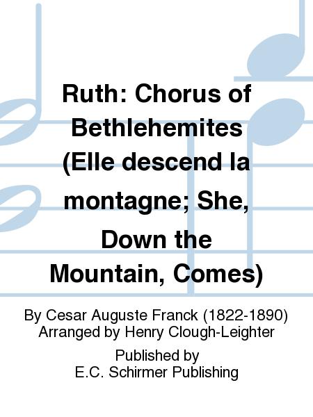 Ruth: Chorus of Bethlehemites (Elle descend la montagne; She, Down the Mountain, Comes)