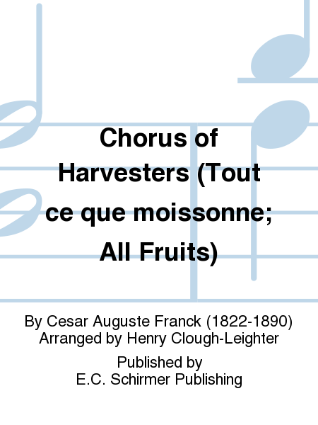 Ruth: Chorus of Harvesters (Tout ce que moissonne; All Fruits)