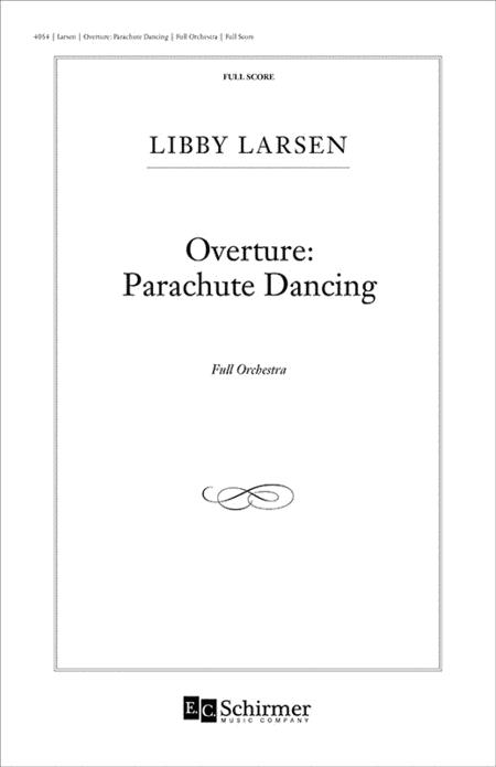 Overture: Parachute Dancing (Full Score)