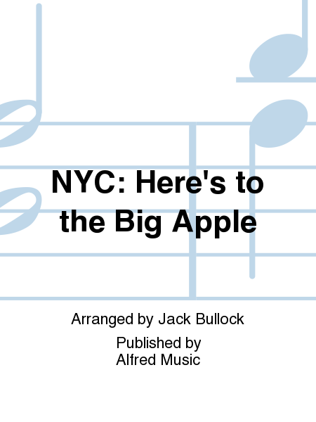 NYC: Here's To The Big Apple Sheet Music By Jack Bullock ...