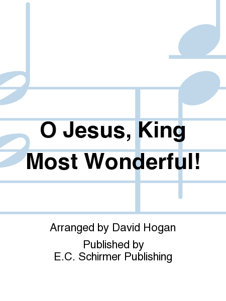 O Jesus, King Most Wonderful!