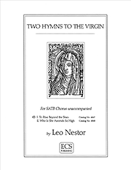 Two Hymns to the Virgin: No. 1. To Rise Beyond the Stars