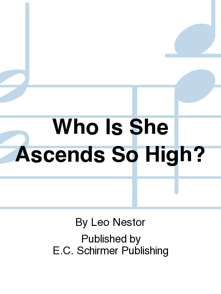 Who Is She Ascends So High?