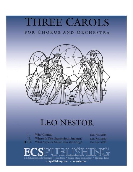 Three Carols: No. 3. What Sweeter Music Can We Bring?