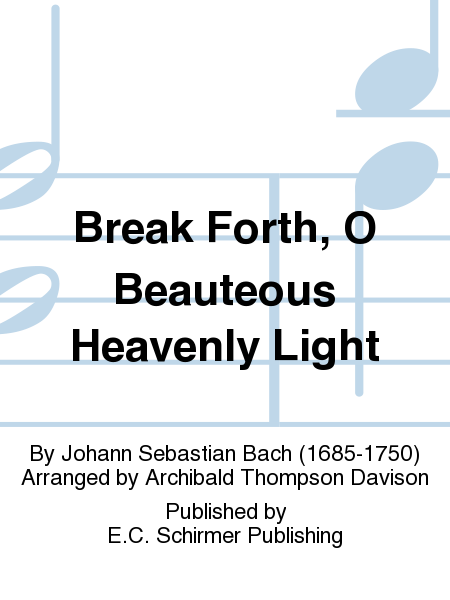 Break Forth, O Beauteous Heavenly Light