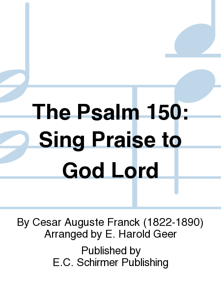 The Psalm 150: Sing Praise to God Lord