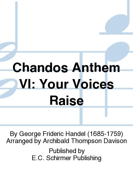 Chandos Anthem VI: Your Voices Raise