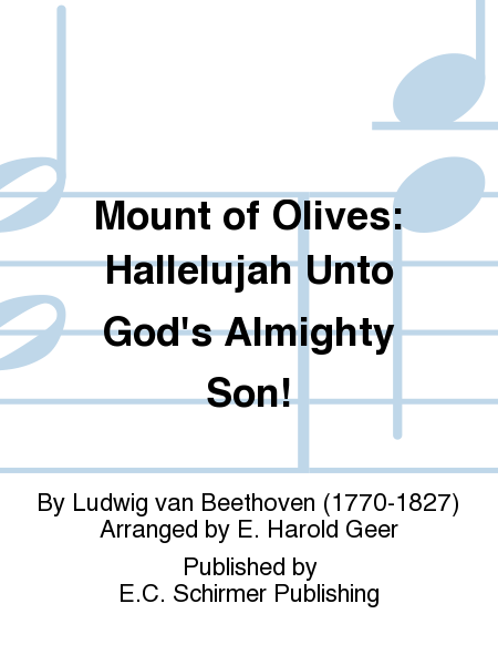 Hallelujah unto God's Almighty Son! from The Mount of Olives