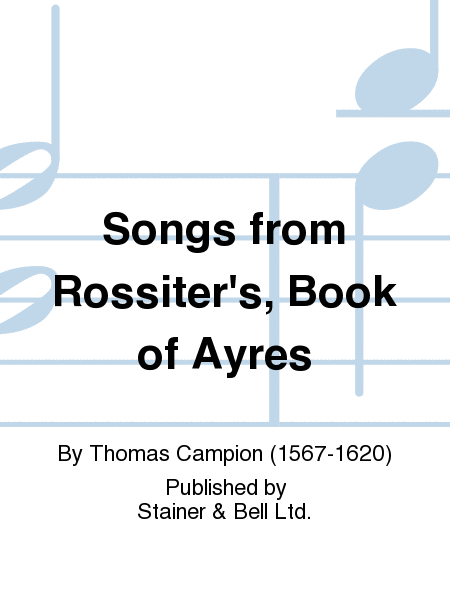 Songs from Rossiter's, Book of Ayres