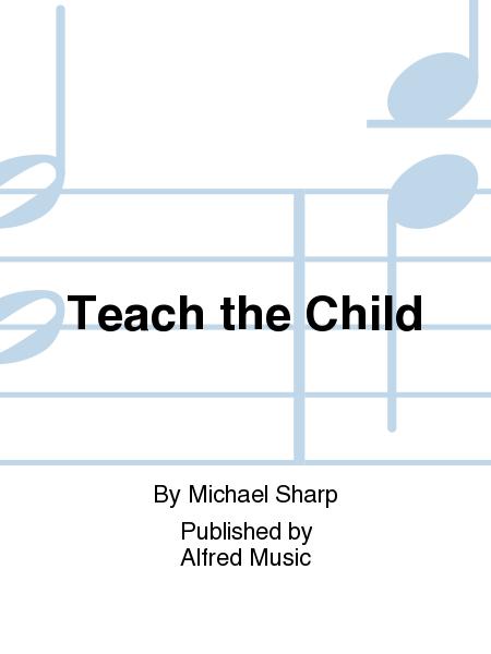 Teach the Child