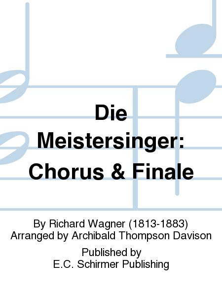Die Meistersinger: Chorus & Finale