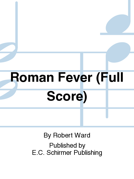 roman fever Get this from a library roman fever [robert ward roger brunyate david gilbert edith wharton manhattan school of music (new york, ny) opera theater manhattan school of music (new york, ny) symphony orchestra.