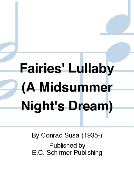 Three Charms from Shakespeare: Fairies' Lullaby (A Midsummer Night's Dream)