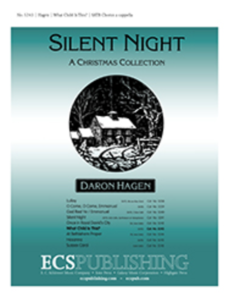 Silent Night-A Christmas Collection: What Child Is This?