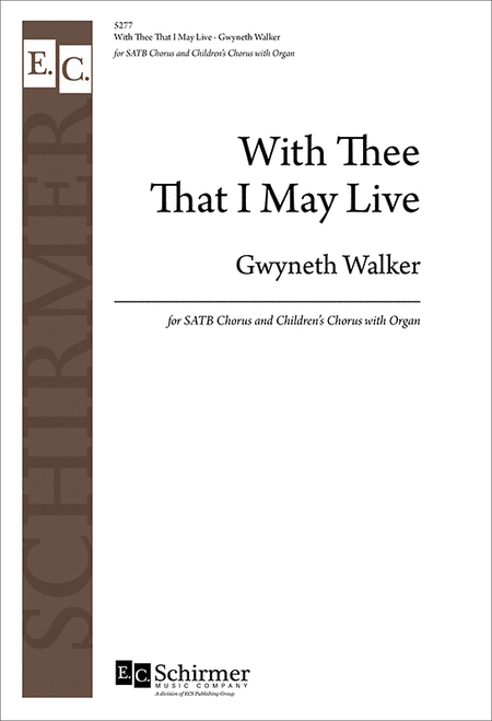 With Thee That I May Live (Choral Score)