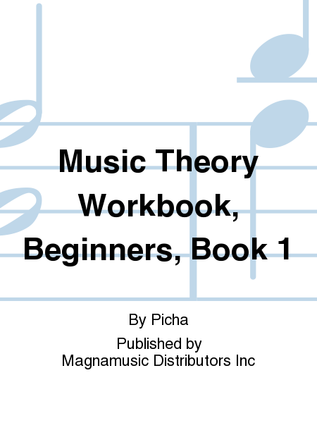 Music Theory Workbook, Beginners, Book 1