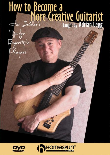 Adrian Legg - How to Become a More Creative Guitarist