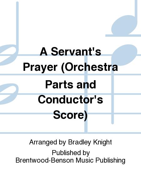 A Servant's Prayer (Orchestra Parts and Conductor's Score)