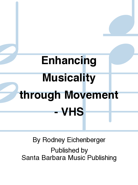 Enhancing Musicality through Movement - VHS