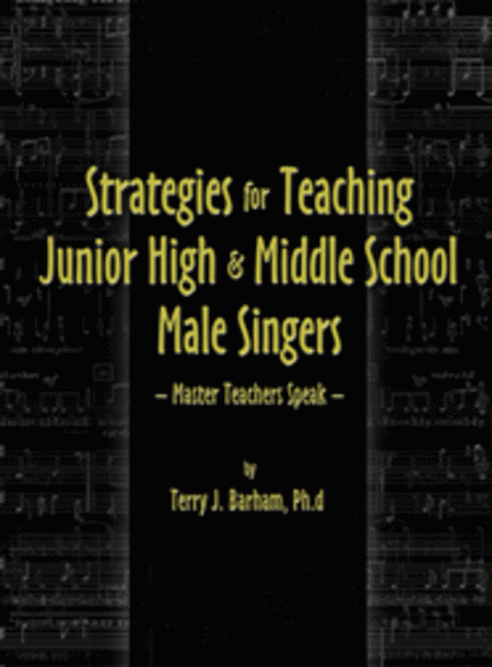 Strategies for Teaching Junior High & Middle School Male Singers