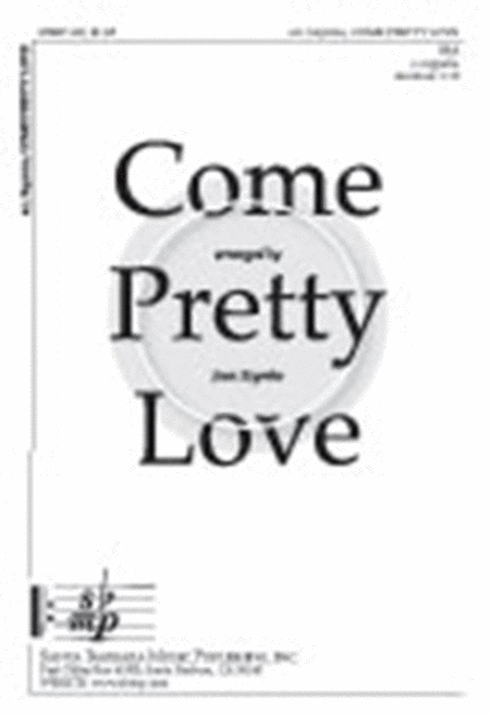 Come, Pretty Love