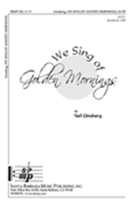 We Sing of Golden Mornings