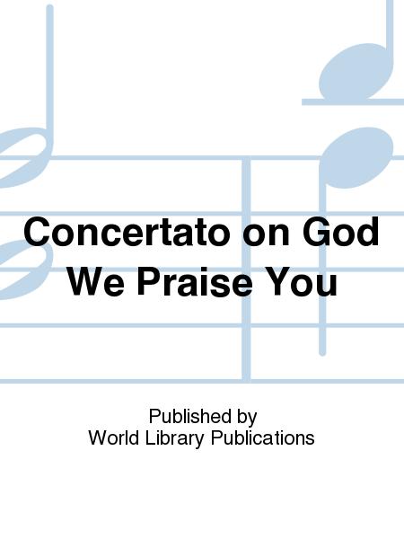 Concertato on God We Praise You
