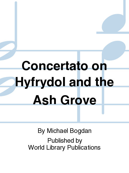 Concertato on Hyfrydol and the Ash Grove