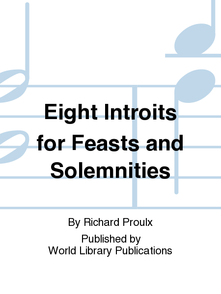 Eight Introits for Feasts and Solemnities
