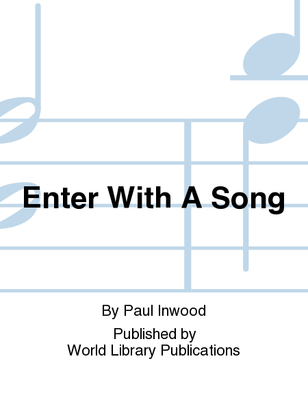 Enter With A Song