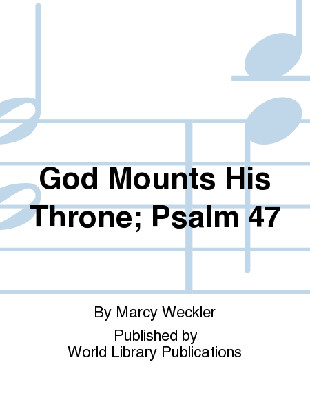 God Mounts His Throne; Psalm 47
