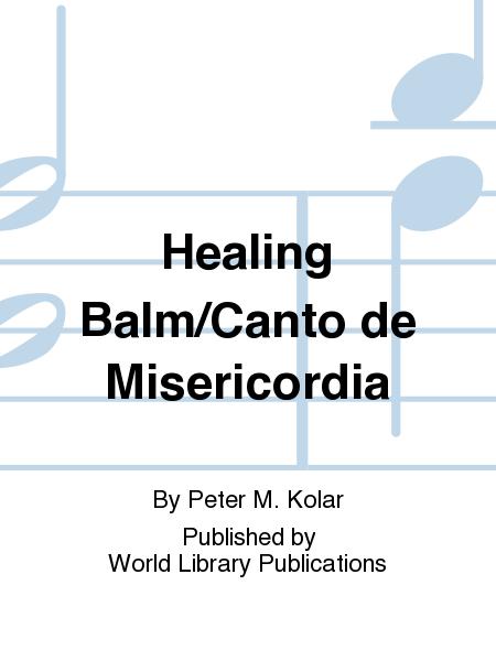 Healing Balm/Canto de Misericordia