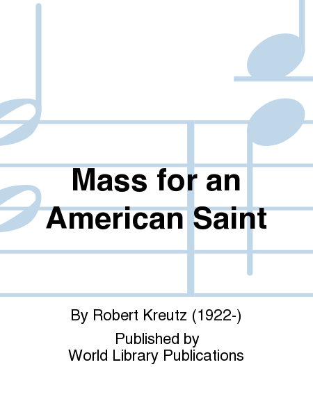 Mass for an American Saint