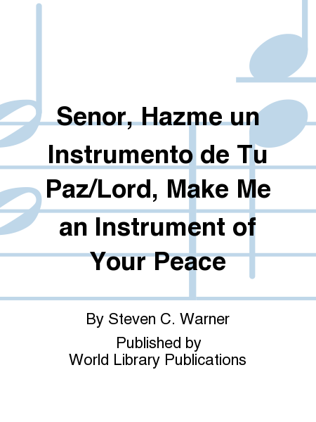 Senor, Hazme un Instrumento de Tu Paz/Lord, Make Me an Instrument of Your Peace
