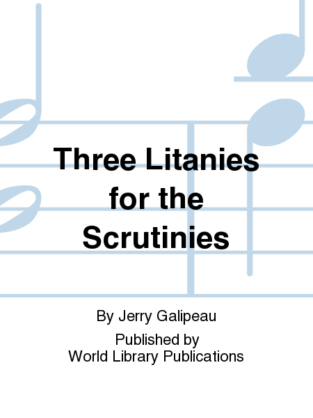 Three Litanies for the Scrutinies